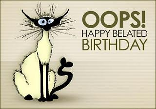 Click image for larger version  Name:Oops-Happy-Belated-Birthday(1).jpg Views:262 Size:22.8 KB ID:17238
